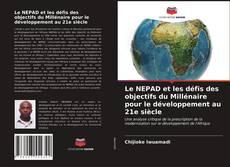 Bookcover of Le NEPAD et les défis des objectifs du Millénaire pour le développement au 21e siècle