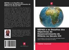 Bookcover of NEPAD e os Desafios dos Objectivos de Desenvolvimento do Milénio no Século XXI