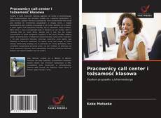 Pracownicy call center i tożsamość klasowa kitap kapağı