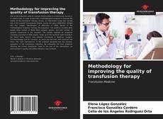 Bookcover of Methodology for improving the quality of transfusion therapy