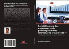 Borítókép a  Sensibilisation des employeurs à la promulgation des relations de travail (2007) - hoz