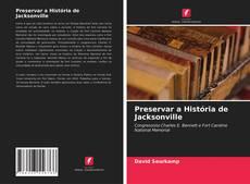 Capa do livro de Preservar a História de Jacksonville