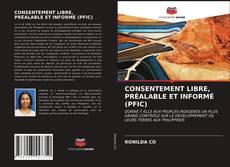 Buchcover von CONSENTEMENT LIBRE, PRÉALABLE ET INFORMÉ (PFIC)