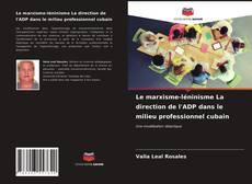 Capa do livro de Le marxisme-léninisme La direction de l'ADP dans le milieu professionnel cubain