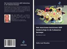 Capa do livro de Het marxisme-leninisme ADP leiderschap in de Cubaanse beroeps