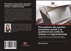 Buchcover von Perceptions des parties prenantes quant à la qualité d'une unité de soutien à l'apprentissage