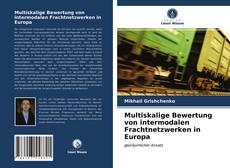 Bookcover of Multiskalige Bewertung von intermodalen Frachtnetzwerken in Europa