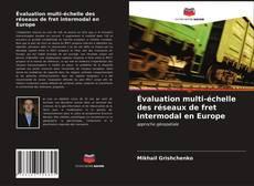 Portada del libro de Évaluation multi-échelle des réseaux de fret intermodal en Europe