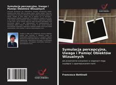 Couverture de Symulacja percepcyjna, Uwaga i Pamięć Obiektów Wizualnych