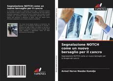 Bookcover of Segnalazione NOTCH come un nuovo bersaglio per il cancro