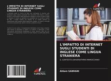Bookcover of L'IMPATTO DI INTERNET SUGLI STUDENTI DI INGLESE COME LINGUA STRANIERA