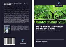 Bookcover of De relevantie van William Morris' socialisme