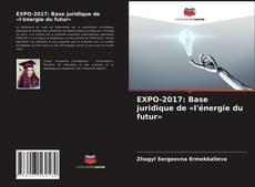 Bookcover of EXPO-2017: Base juridique de «l'énergie du futur»