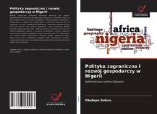 Polityka zagraniczna i rozwój gospodarczy w Nigerii kitap kapağı