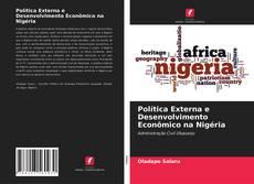 Borítókép a  Política Externa e Desenvolvimento Econômico na Nigéria - hoz