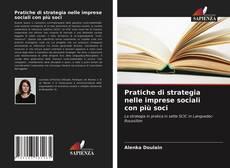 Bookcover of Pratiche di strategia nelle imprese sociali con più soci