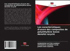 Copertina di Les caractéristiques d'usure des composites de polyéthylène basse densité recyclé