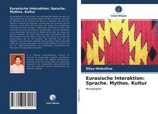 Bookcover of Eurasische Interaktion: Sprache. Mythos. Kultur
