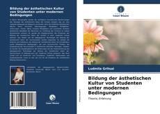 Bookcover of Bildung der ästhetischen Kultur von Studenten unter modernen Bedingungen