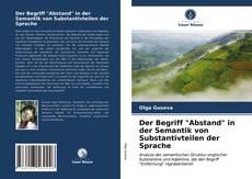 """Bookcover of Der Begriff """"Abstand"""" in der Semantik von Substantivteilen der Sprache"""