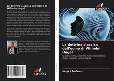 Обложка La dottrina classica dell'uomo di Wilhelm Hegel