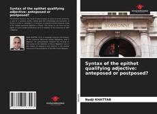 Syntax of the epithet qualifying adjective: anteposed or postposed? kitap kapağı