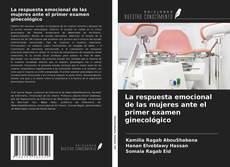 Bookcover of La respuesta emocional de las mujeres ante el primer examen ginecológico
