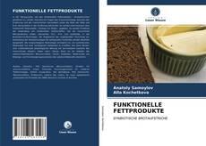 Bookcover of FUNKTIONELLE FETTPRODUKTE