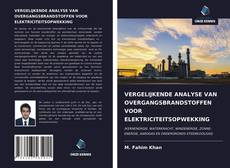 Buchcover von VERGELIJKENDE ANALYSE VAN OVERGANGSBRANDSTOFFEN VOOR ELEKTRICITEITSOPWEKKING