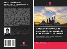 Couverture de ANÁLISE COMPARATIVA DE COMBUSTÍVEIS DE TRANSIÇÃO PARA A GERAÇÃO DE ENERGIA