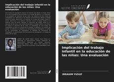 Обложка Implicación del trabajo infantil en la educación de las niñas: Una evaluación