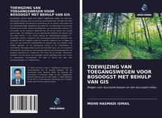 Bookcover of TOEWIJZING VAN TOEGANGSWEGEN VOOR BOSOOGST MET BEHULP VAN GIS