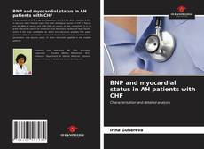 Bookcover of BNP and myocardial status in AH patients with CHF