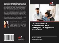 Copertina di Odontoiatria ed elaborazione delle immagini: un approccio scientifico