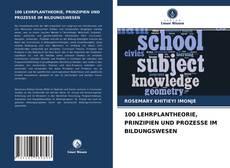 Bookcover of 100 LEHRPLANTHEORIE, PRINZIPIEN UND PROZESSE IM BILDUNGSWESEN