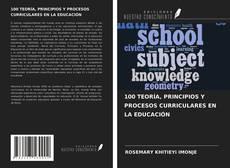 Bookcover of 100 TEORÍA, PRINCIPIOS Y PROCESOS CURRICULARES EN LA EDUCACIÓN