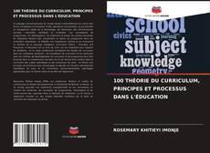 Capa do livro de 100 THéORIE DU CURRICULUM, PRINCIPES ET PROCESSUS DANS L'éDUCATION