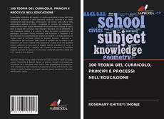 Capa do livro de 100 TEORIA DEL CURRICOLO, PRINCIPI E PROCESSI NELL'EDUCAZIONE