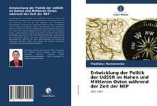 Bookcover of Entwicklung der Politik der UdSSR im Nahen und Mittleren Osten während der Zeit der NEP