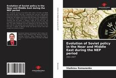 Bookcover of Evolution of Soviet policy in the Near and Middle East during the NEP period