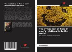 Bookcover of The symbolism of flora in man's relationship to the world