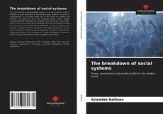 Bookcover of The breakdown of social systems