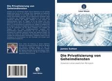 Buchcover von Die Privatisierung von Geheimdiensten