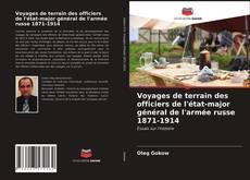 Bookcover of Voyages de terrain des officiers de l'état-major général de l'armée russe 1871-1914