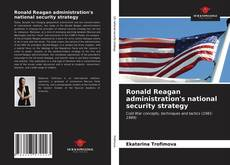 Bookcover of Ronald Reagan administration's national security strategy