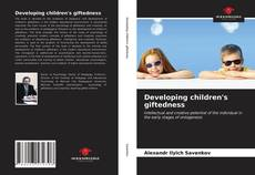 Bookcover of Developing children's giftedness