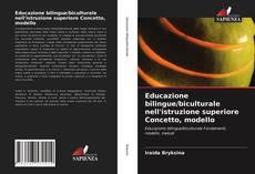 Bookcover of Educazione bilingue/biculturale nell'istruzione superiore Concetto, modello
