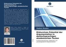 Buchcover von Diskursives Potential der Argumentation in deutschsprachigen akademischen Texten