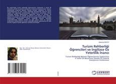 Turizm Rehberliği Öğrencileri ve İngilizce Öz Yeterlilik İnancı kitap kapağı
