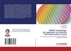 Bookcover of MEMS Technology: An approach to Fabricate Thin Electrostatic Lenses